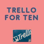 Trello for Ten